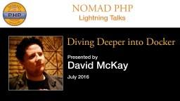Diving Deep into Docker