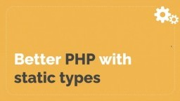 PHP's Going Static, so Don't Get Left Behind