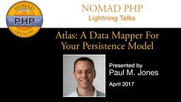 Atlas: A Data Mapper For Your Persistence Model